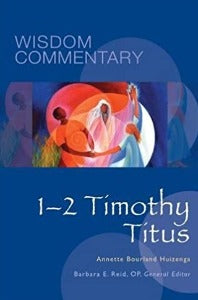 Wisdom Commentary: 1-2 Timothy, Titus