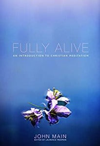 Fully Alive: The Daily Path of Christian Meditation