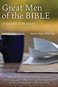 Great Men of the Bible - A Guide for Guys