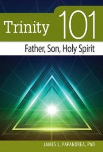 Trinity 101 - Father, Son, Holy Spirit