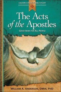 The Acts of the Apostles - Liguori Catholic Bible Study