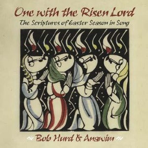 One with the Risen Lord - The Scriptures of Easter Season in Song CD