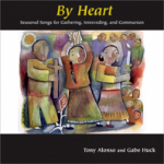 By Heart CD - Seasonal Songs for Gathering, Interceding, and Communion