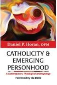 Catholicity & Emerging Personhood  - A contemporary theological anthropology
