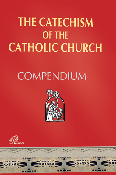 Compendium - The Catechism of the Catholic Church