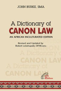 A Dictionary of Canon Law - An African Inculturated Edition