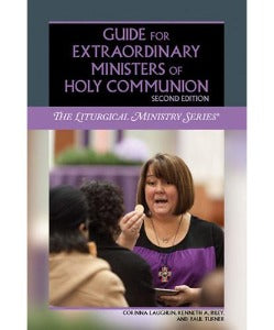Guide for Extraordinary Minsters of Holy Communion - Second Edition