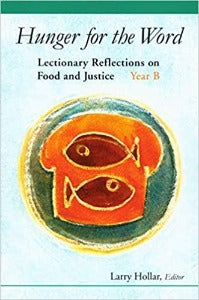 Hunger for the Word - Lectionary reflections on Food and Justice: Year B