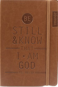 Journal - Be Still and Know That I Am God