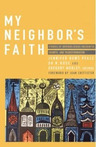 My Neighbor's Faith - Stories of Interreligious Encounter, Growth, and Transformation