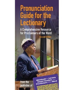 Pronunciation Guide for the Lectionary - Second Edition