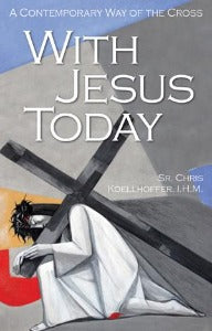 With Jesus Today - A contemporary Way of the Cross