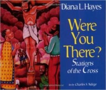 Were you there? Stations of the Cross