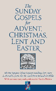 The Sunday Gospels for Advent, Christmas, Lent and Easter