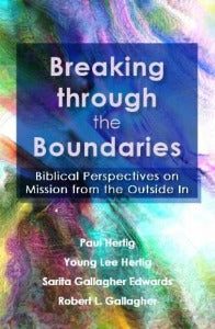 Breaking through the Boundaries - Biblical perspectives on Mission from the outside in
