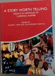 A story worth telling - Essays in honour of Cardinal Napier
