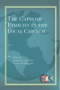 The Catholic Ethicist in the Local Church