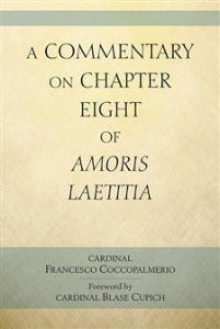 A Commentary on Chapter Eight of Amoris Laetitia