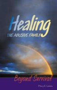 Healing the abusive family - Beyond survival