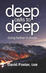 Deep calls to deep - Going further in prayer