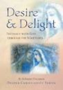 Desire & Delight - Intimacy with God through the Scriptures