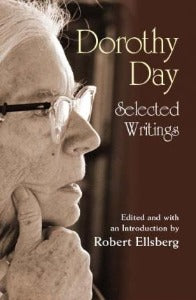 Dorothy Day - Selected Writings