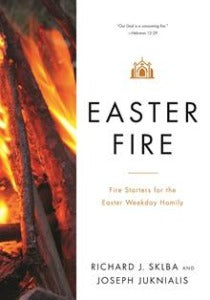 Easter Fire - Fire Starters for the Easter Weekday Homily