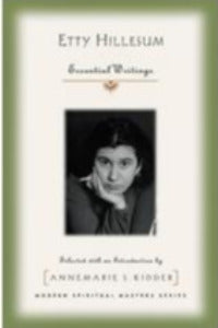 Etty Hillesum - Essential Writings