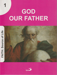 God our Father - Faith: Source of Life Series 1