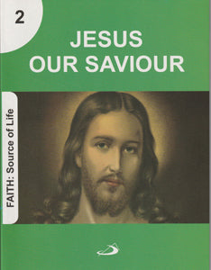 Jesus our Saviour - Faith: Source of Life Series 2