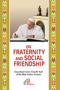 On Fraternity and Social Friendship - Fratelli Tutti