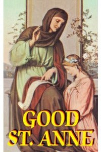 Good St Anne - Her power and dignity - Patroness of Christian Mothers