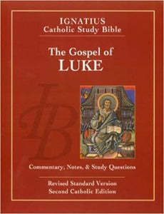 The Gospel of Luke - Ignatius Catholic Study Bible