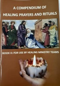 A Compendium of Healing Prayers and Rituals For Use by Healing Ministry Teams