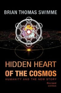 Hidden Heart of the Cosmos - Humanity and the new story