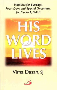 His Word Lives - Homilies for Sundays, Feast Days and Special Occasions A, B & C