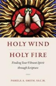 Holy Wind Holy Fire - Finding your vibrant Spirit through Scripture
