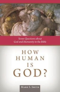 How human is God? Seven Questions about God and humanity in the Bible