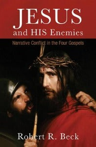 Jesus and His enemies - Narrative conflict in the four Gospels