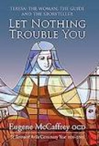 Let nothing trouble you - Teresa: the woman, the guide and the storyteller