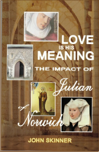 Love is His Meaning - The impact of Julian of Norwich