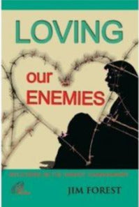 Loving our Enemies - Reflections on the Hardest Commandment