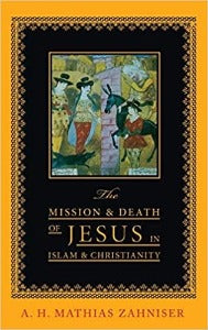 The Mission & Death of Jesus in Islam & Christianity