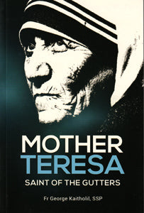 Mother Teresa - Saint of the Gutters