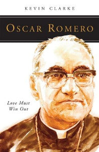 Oscar Romero -- Love Must Win Out