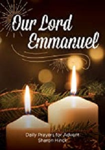 Our Lord Emmanuel - Daily Prayers for Advent.