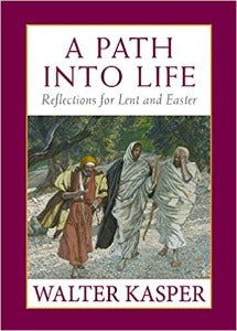 A Path into Life - Reflections for Lent and Easter