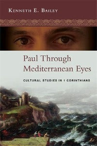 Paul through Mediterranean Eyes - Cultural studies in 1 Corinthians