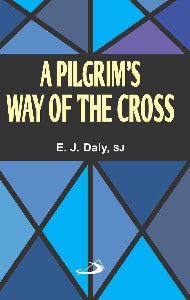 A Pilgrim's Way of the Cross