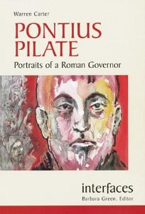 Pontius Pilate - Portraits of a Roman Governor